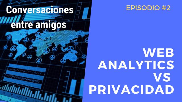 Web Analytics vs privacidad del usuario